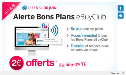 Ebuyclub : Bonus de 2 € pour l'installation de l'alerte bon plan