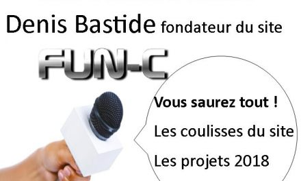 Interview de Denis Bastide, fondateur du site Fun-c : l'année 2018 démarre très fort !